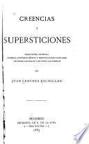 Creencias y supersticiones tradiciones, leyendas consejas, historias míticas y preocupaciones populares de todos los siglos y de todos los pueblos