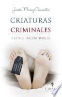 Criaturas Criminales y Cómo Encontrarlas