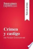 Crimen y castigo de Fiódor Dostoievski (Guía de lectura)