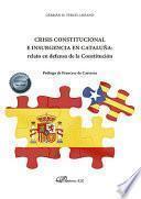 Crisis constitucional e insurgencia en Cataluña: relato en defensa de la Constitución .