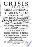 Crisis de el juicio universal y milenario, que escrivió ... Joseph Salvador Mañer