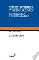 Crisis, pobreza y desigualdad en Venezuela y Amé?rica Latina