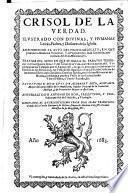 Crisol de la verdad ... respondiendo el Auto de Proto-Medicato, en que prohibe la Medicina Universal y al papel de Don Iuan Guerrero, que intitula Sol de la Medicina ...