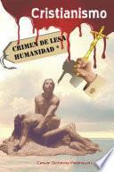 Cristianismo, Crimen de Lesa Humanidad
