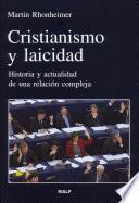 Cristianismo y laicidad : historia y actualidad de una relación compleja