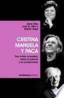 Cristina, Manuela y Paca