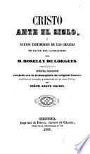 Cristo ante el siglo ò nuevos testimonios de las ciencias en favor del catolicismo