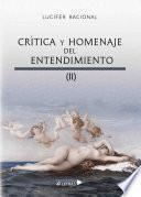 Crítica y homenaje del entendimiento II
