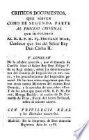 Criticos documentos que sirven como de segunda parte al proceso criminal que se fulminó al M. R. P. M. Fr. Froylan Diaz, Confesor que fue del Señor Rey Don Carlos II