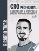CRO profesional. Estrategia y práctica