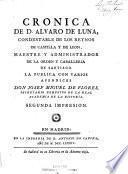 Cronica de D. Alvaro de Luna, condestable de los reynos de Castilla y de Leon, maestre y administrador de la orden y caballeria de Santiago