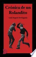 Crónica de un Rolandito