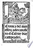 Cronica del muy efforcado cavallero el Cid ruy diaz campeador