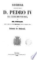 Crónica del rey de Aragón D. Pedro IV el Ceremonioso o del Punyalet