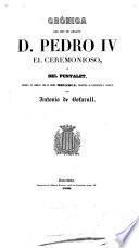 Crónica del rey de Aragon d. Pedro IV el Ceremonioso, ó del Punyalet