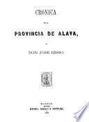 Crónica General del País Vasco-Navarro. Historia ilustrada y descriptiva de sus provincias, sus poblaciones más importantes y posesiones de ultramar