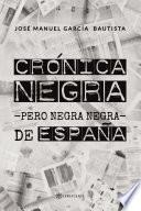 Crónica negra -pero negra negra- de España
