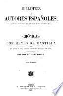 Crónicas de los reyes de Castilla, desde Don Alfonso el Sabio, hasta los Católicos Don Fernando y Doña Isabel