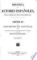 Crónicas de los reyes de Castilla desde don Alfonso el Sabio, hasta los católicos Don Fernando y Doña Isabel0
