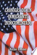 Crónicas de Un Inmigrante Indocumentado