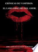 Crónicas de Vampiros: El lado obscuro del amor