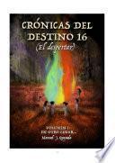 Crónicas del destino 16 (El despertar)