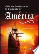 Crónicas fantásticas de la Conquista de América