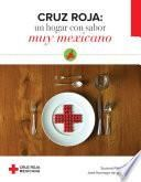 Cruz Roja: un hogar con sabor muy mexicano
