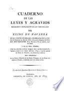 Cuaderno de las leyes y agravios reparados a suplicación de los tres estados del Reino de Navarra en sus cortes generales, celebradas en Pamplona los años de 1828 y 29 ...