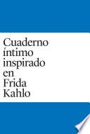 Cuaderno Intimo inspirado en Frida Kahlo