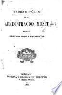 Cuadro histórico de la administración Montt, escrito segun sus propios documentos