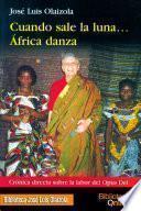 Cuando sale la luna... África danza