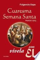 Cuaresma-Semana Santa 2013, vívela con Él