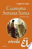 Cuaresma-Semana Santa 2015, vívela con Él