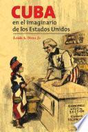 Cuba en el imaginario de los Estados Unidos