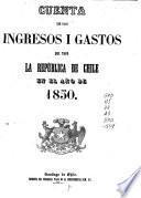 Cuenta de los ingresos i gastos que tuvo la República de Chile en el año de ...