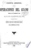 Cuenta jeneral de las operaciones del guano desde el 9 de febrero de 1882 al 31 de diciembre de 1889 presentada por la Dirección de contabilidad de la república de Chile