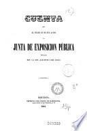 Cuenta que al cesar dá de sus actos la Junta de Exposicion Pública instalada en 14 de agosto de 1860