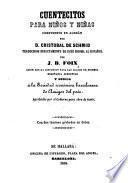 Cuentecitós para niños y niñas compouestos en Alemán por D. Cristóbal de Schmid, traducidos directamente de este idioma al Español por J. B. Foix