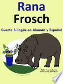 Cuento Bilingüe en Español y Alemán: Rana - Frosch