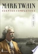 CUENTOS COMPLETOS I (1865-1879) / Mark Twain