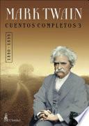 CUENTOS COMPLETOS III (1890-1899) / Mark Twain