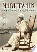 CUENTOS COMPLETOS V (1906-1916) / Mark Twain