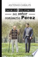 Cuentos policíacos del señor comisario Pérez