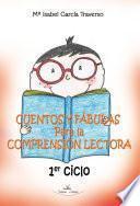 Cuentos y fábulas para la comprensión lectora. Primer ciclo