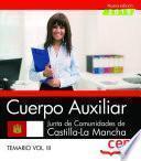 Cuerpo Auxiliar. Junta de Comunidades de Castilla-La Mancha. Temario. Vol. III