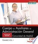 Cuerpo de Auxiliares de Administración General. Comunidad de Madrid. Temario. Vol.I