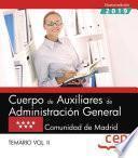 Cuerpo de Auxiliares de Administración General. Comunidad de Madrid. Temario. Vol.II