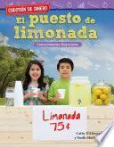 Cuestión de dinero: El puesto de limonada: Conocimientos financieros (Money Matters: The Lemonade Stand: Financial Literacy)