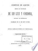 Cuestión de límites entre las provincias de San Luis y Córdoba. Convenio Ad referendum celebrado en 20 de Mayo último y notas cambiadas entre los comisionados